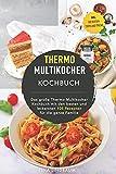 Thermo Multikocher Kochbuch: Das große...