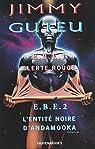 EBE, entités biologiques extraterrestres: Alerte rouge. Suivi de L'entité noire d'Andamooka par Guieu