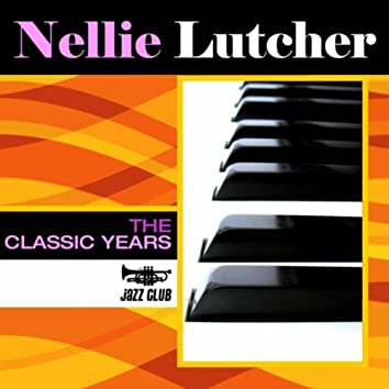 Classic Years Of Nellie Lutcher