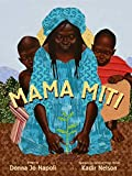 Mama Miti:Wangari Maathai and the Trees of KenyabyDonna Jo Napoli, illustrated byKadir Nelson