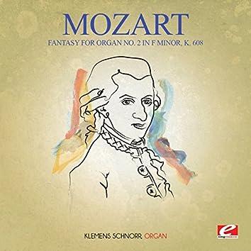 Mozart: Fantasy for Organ No. 2 in F Minor, K. 608 (Digitally Remastered)
