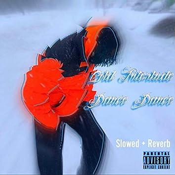 Cold Interlude / Dance Dance (Slowed+Reverb)