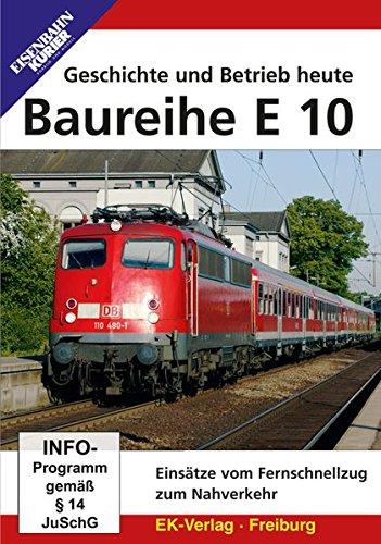 Die Baureihe E 10 - Einsätze vom Fernschnellzug zum Nahverkehr