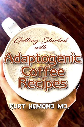 Getting Started with Adaptogenic Coffee Recipes: A guide for beginners who...