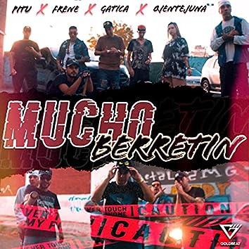 Mucho Berretin (feat. Gatica, Frene & Pitu Dmt)