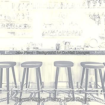 Jazz Piano - Background for Cocktail Lounges
