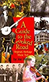 Guide to the Crooked Road, A: Virginia's Heritage Music Trail