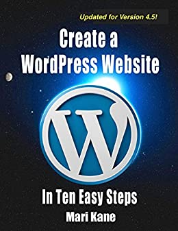 Create a WordPress Website: In Ten Easy Steps