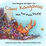 Cami Kangaroo Has Too Much Stuff: an empowering children's book about responsibility (Cami Kangaroo and Wyatt Too)
