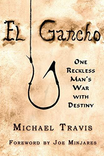 El Gancho: One Reckless Man's War with Destiny