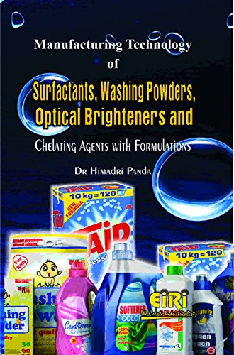 Manufacturing Technology of Surfactants, Washing Powders, Optical Brighteners and Chelating Agents with Formulations