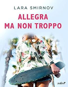Allegra ma non troppo (Spanish Edition) by [Lara Smirnov]
