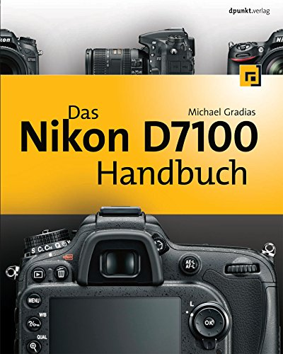 Das Nikon D7100 Handbuch (German Edition)