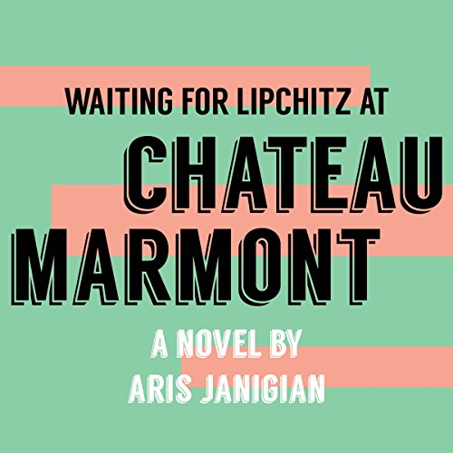 Waiting for Lipchitz at Chateau Marmont audiobook cover art