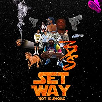 $eT WAY: Hot Is Smoke