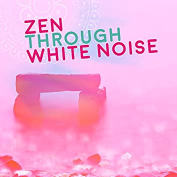 Zen Through White Noise