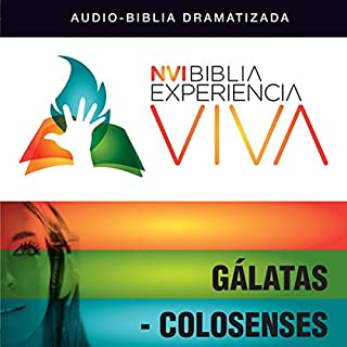 Experiencia Viva: Gálatas-Colosenses (Dramatizada)     [NVI The Bible Experience Alive: Galatians and Colossians]              By:                                                                                                                                 Zondervan                               Narrated by:                                                                                                                                 Full Cast                      Length: 1 hr and 13 mins     5 ratings     Overall 5.0