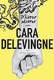 Mirror, Mirror: A Novel - Cara Delevingne