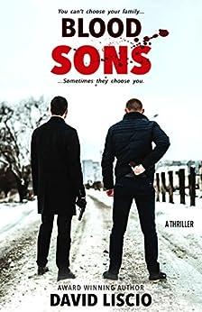 Blood Sons: A Mafia Thriller by [David Liscio]