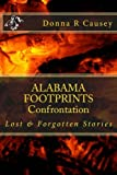 ALABAMA FOOTPRINTS Confrontation: Lost & Forgotten Stories (Volume 4) (Paperback)
