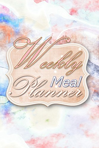 Weekly Meal Planner: 52 Week Meal Planner Book - Plan Your Meals Weekly Meal And Planning Grocery List - Mellow Watercolor