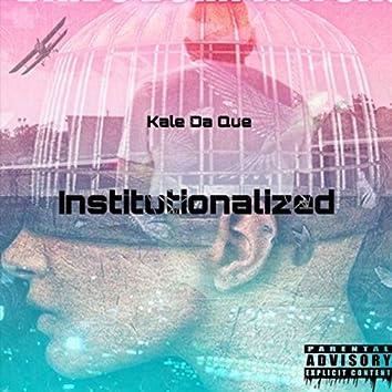 Institionalized