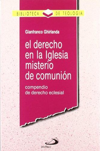El derecho en la Iglesia, misterio de comunión : compendio de derecho eclesial