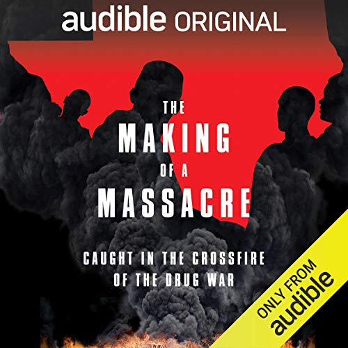 The Making of a Massacre Podcast By Audible Original, Ginger Thompson cover art