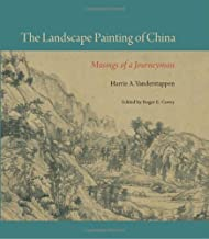 The Landscape Painting of China: Musings of a Journeyman (Cofrin Asian Art Series)
