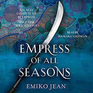 Empress of All Seasons                   By:                                                                                                                                 Emiko Jean                               Narrated by:                                                                                                                                 Hanako Footman                      Length: 9 hrs and 51 mins     7 ratings     Overall 3.7