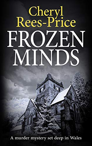 Frozen Minds: A murder mystery set deep in Wales (DI Winter Meadows Book 2) by [Cheryl Rees-Price]