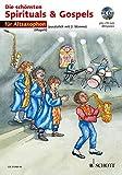 Die schönsten Spirituals & Gospels: sehr leicht bearbeitet. 1-2 Alt-Saxophone in Es. Ausgabe mit CD.