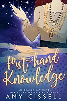First Hand Knowledge (An Oracle Bay Novel Book 2) by [Amy Cissell]