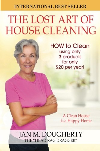 Compare Textbook Prices for The Lost Art of House Cleaning: House Cleaning 2 Edition ISBN 9781977842381 by Dougherty, Ms Jan M