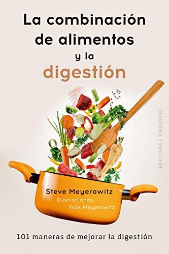 La combinación de los alimentos y la digestión (SALUD Y VIDA NATURAL)