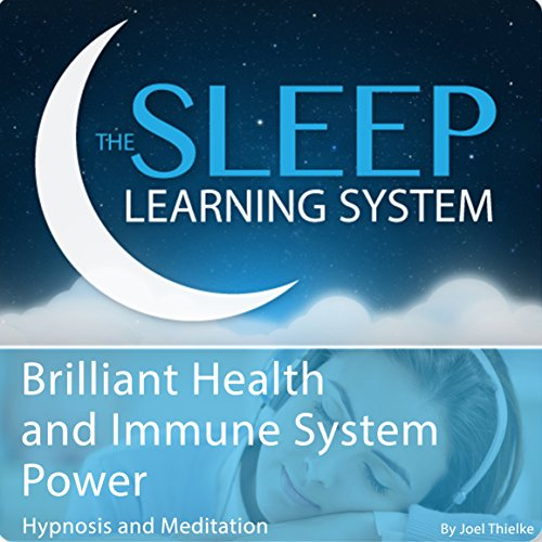 Brilliant Health and Immune System Power with Hypnosis, Meditation, and Affirmations audiobook cover art