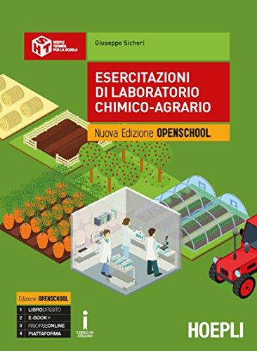 Esercitazioni di laboratorio chimico-agrario. Ediz. Openschool. Per gli Ist. tecnici e professionali. Con ebook. Con espansione online