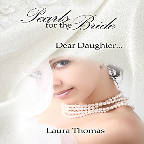 Pearls for the Bride: Dear Daughter... audiobook cover art