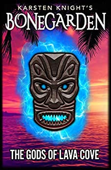 The Gods of Lava Cove (Bonegarden Book 2) by [Karsten Knight]