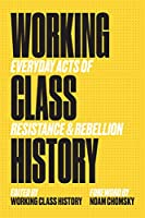 Working Class History: Everyday Acts of Resistance & Rebellion