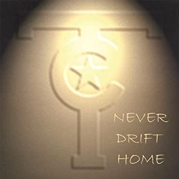 Never Drift Home