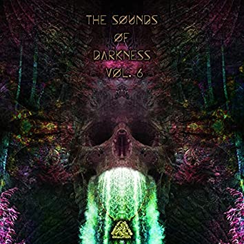 The Sounds Of Darkness, Vol. 6 (Psytrance Dj Mixed)