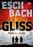 Gliss. Tödliche Weite: Spannende und bildgewaltige All-Age-Science-Fiction. Mit Farbschnitt und Signatur nur in der 1. Auflage!