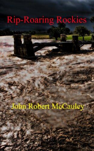 Book: Rip-Roaring Rockies by John Robert McCauley