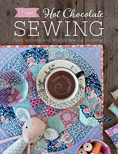Hot Chocolate Sewing: Cozy Autumn and Winter Sewing Projects (Tilda) (English Edition)