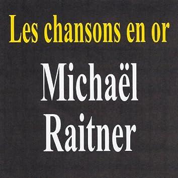 Les chansons en or - Michaël Raitner