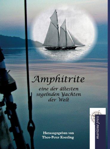 Amphitrite: Eine der ältesten segelnden Yachten der Welt