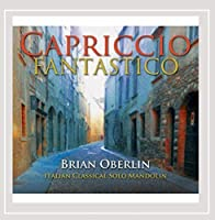 Capriccio Fantastico by Brian Oberlin