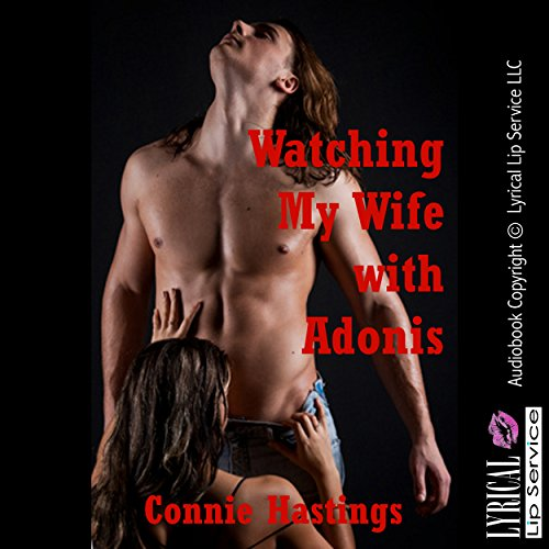 Watching My Wife with Adonis: An Erotic Tale of Cuckoldry audiobook cover art