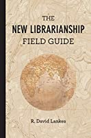 The New Librarianship Field Guide (The MIT Press)